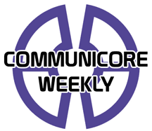 Communicore Weekly