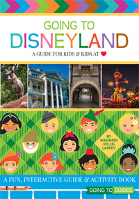 Going To Disneyland: A Guide for Kids & Kids at Heart